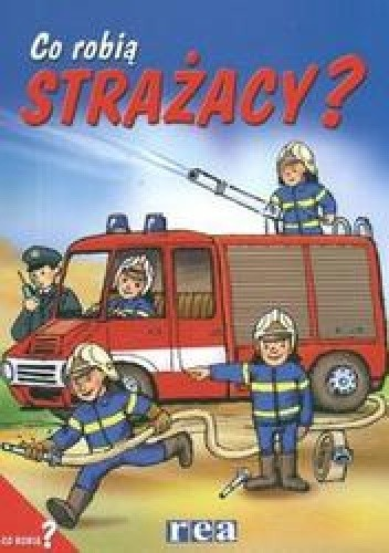 Okładka książki Co robią strażacy?