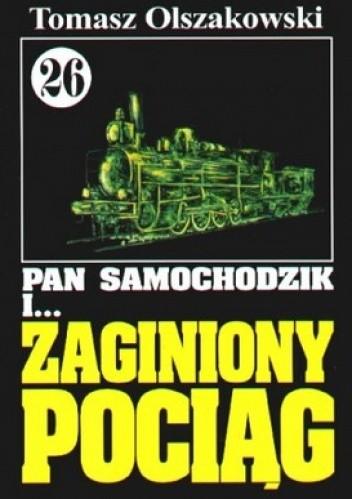 Okładka książki Pan Samochodzik i zaginiony pociąg