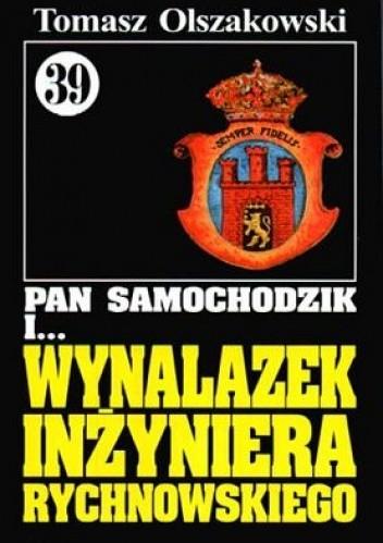 Okładka książki Pan Samochodzik i wynalazek inżyniera Rychnowskiego