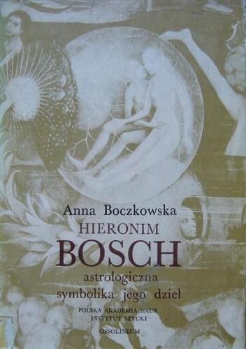 Okładka książki Hieronim Bosch. Astrologiczna symbolika jego dzieł