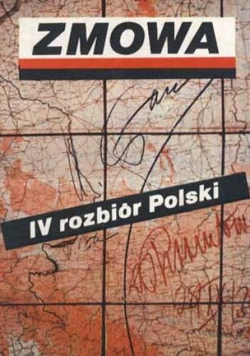 Okładka książki Zmowa IV rozbiór Polski