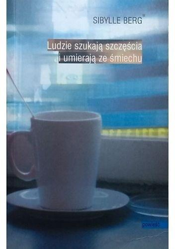 Okładka książki Ludzie szukają szczęścia i umierają ze śmiechu
