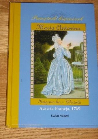 Okładka książki Maria Antonina. Księżniczka z Wersalu