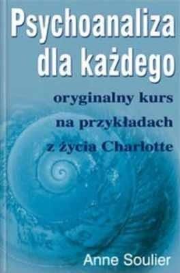 Okładka książki Psychoanaliza dla każdego oryginalny kurs na przykładach z życia Charlotte