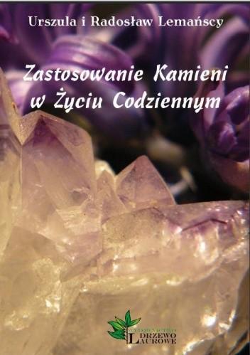 Okładka książki Zastosowanie kamieni w życiu codziennym