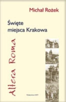 Okładka książki Altera Roma. Święte miejsca Krakowa