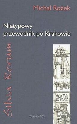 Okładka książki Silva rerum. Nietypowy przewodnik po Krakowie