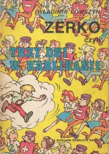 Okładka książki Zerko czyli Trzy dni w Karlikanii