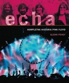 Okładka książki Echa. Kompletna historia Pink Floyd