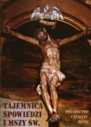 Okładka książki Tajemnica spowiedzi i Mszy Św. Świadectwo Cataliny Rivas