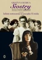 Siostry Malinowskiego czyli Kobiety nowoczesne na początku XX wieku