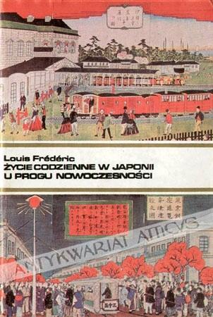 Okładka książki Życie codzienne w Japonii u progu nowoczesności (1868-1912)