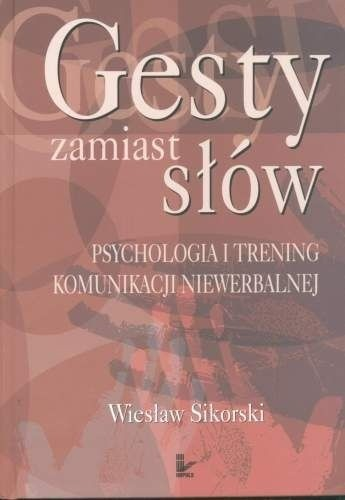 Okładka książki Gesty zamiast słów. Psychologia i trening komunikacji niewerbalnej