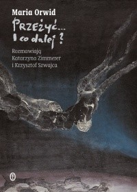 Okładka książki Przeżyć... i co dalej?