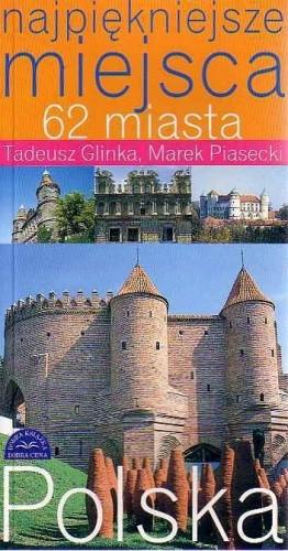 Okładka książki Najpiękniejsze miejsca. 62 miasta
