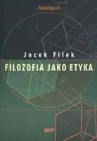 Okładka książki Filozofia jako etyka : eseje filozoficzno-etyczne