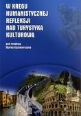 Okładka książki W kręgu humanistycznej refleksji nad turystyką kulturową