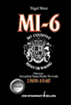 Okładka książki MI-6 : operacje brytyjskiej Tajnej Służby Wywiadu 1909-1945