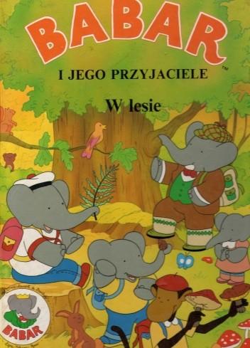 Okładka książki Babar i jego przyjaciele w lesie