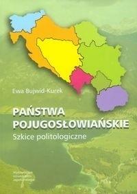 Okładka książki Państwa Pojugosłowiańskie. Szkice Politologiczne