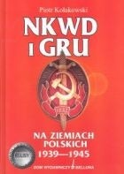 Okładka książki NKWD i GRU na ziemiach polskich 1939-1945