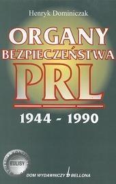 Okładka książki Organy bezpieczeństwa PRL 1944 - 1990