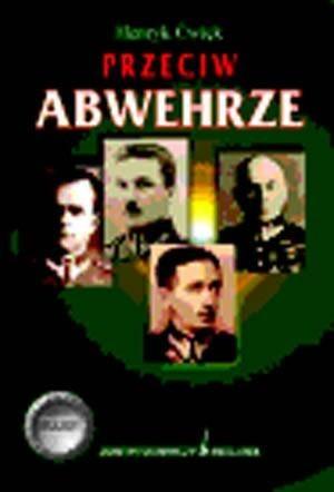 Okładka książki Przeciw Abwehrze