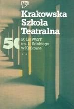 Okładka książki Krakowska Szkoła Teatralna. 50 lat PWST im. L. Solskiego w Krakowie.