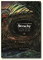 Okładka książki Strachy. W kręgu dawnych śląskich wierzeń