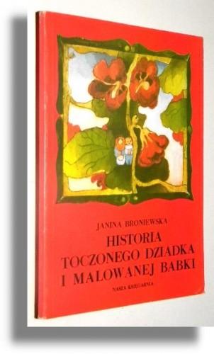 Okładka książki Historia toczonego dziadka i malowanej babki