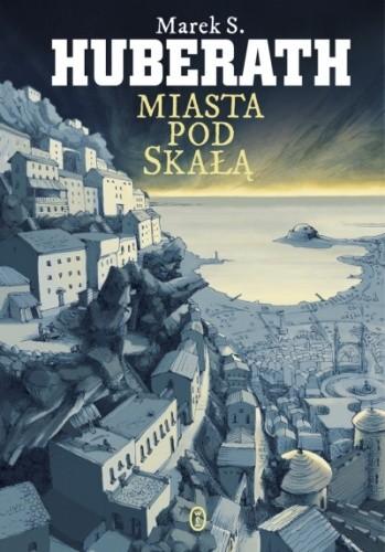 Okładka książki Miasta pod Skałą