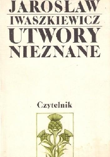 Okładka książki Utwory nieznane