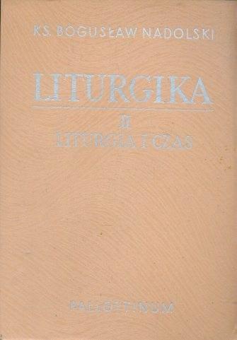 Okładka książki Liturgika. Tom II - Liturgia i czas