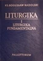 Liturgika. Tom I - Liturgika fundamentalna.