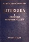 Okładka książki Liturgika. Tom I - Liturgika fundamentalna.