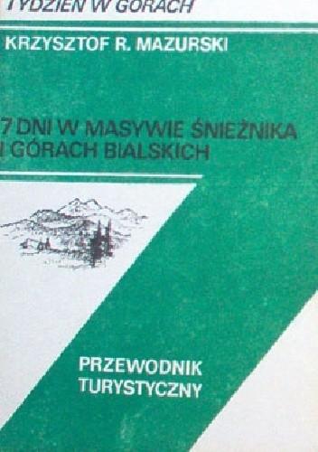 Okładka książki 7 dni w masywie Śnieżnika i Górach Bialskich