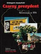 Okładka książki Czarny prezydent. Rewolucja w RPA