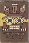Okładka książki Dzieje, kultura i upadek Inków
