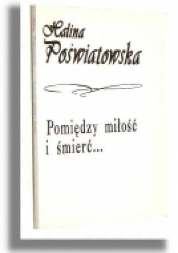 Okładka książki Pomiędzy miłość i śmierć...
