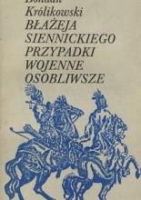 Okładka książki Błażeja Siennickiego przypadki wojenne osobliwsze