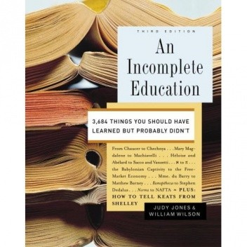 Okładka książki An Incomplete Education: 3,684 Things You Should Have Learned but Probably Didn't