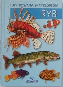 Okładka książki Ilustrowana encyklopedia ryb
