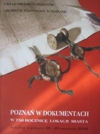 Okładka książki Poznań w dokumentach. W 750 rocznicę lokacji miasta. Katalog wystawy 10-30 czerwca 2003