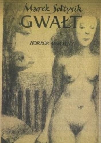 Okładka książki Gwałt. Horror moralny