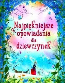 Okładka książki Najpiękniejsze opowiadania dla dziewczynek