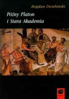 Okładka książki Późny Platon i Stara Akademia