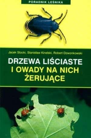Okładka książki Drzewa liściaste i owady na nich żerujące