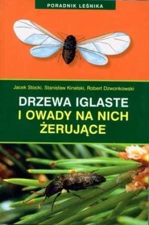 Okładka książki Drzewa iglaste i owady na nich żerujące