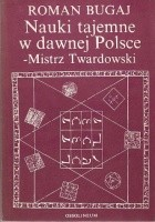 Nauki tajemne w dawnej Polsce - mistrz Twardowski