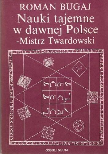 Okładka książki Nauki tajemne w dawnej Polsce - mistrz Twardowski